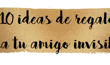 ¡10 ideas de regalo para tu amigo invisible!